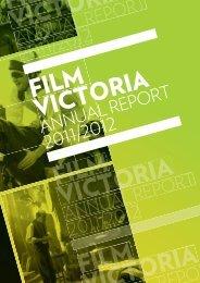 ANNUAL REPORT 2011/2012 - Film Victoria