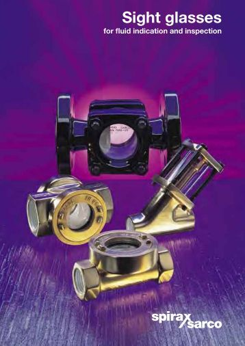 Sight Glasses for Fluid Indication and Inspection - Spirax Sarco