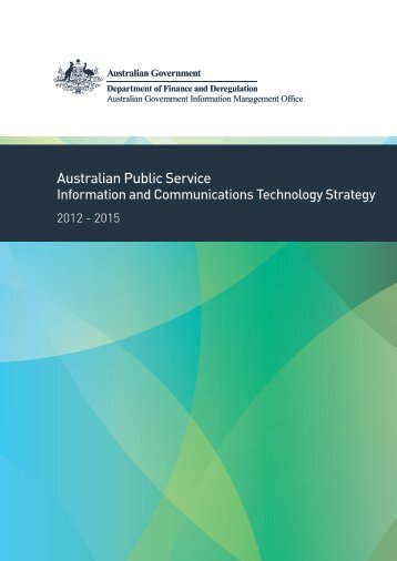 APS ICT Strategy 2012 ? 2015 [PDF 362 KB] - The AGIMO website