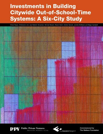 Investments in Building Citywide Out-of-School-Time Systems: A Six ...