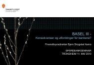 Foredraget: Basel III - Konsekvenser og utfordringer ... - Finanstilsynet