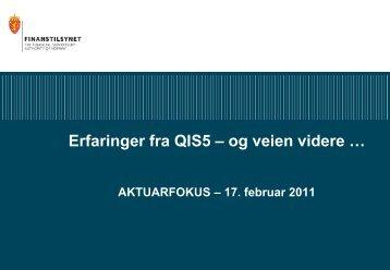 Erfaringer fra QIS5 – og veien videre - Finanstilsynet