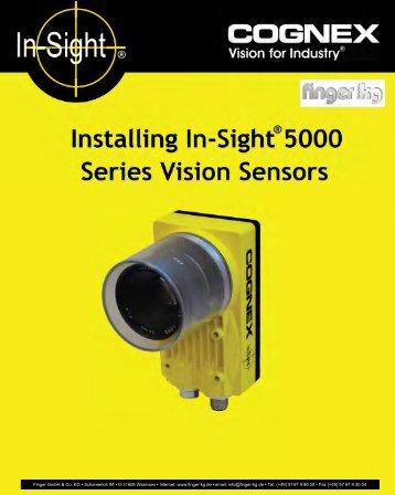 Installing In-Sight® 5000 Series Vision Sensors - finger gmbh & co. kg