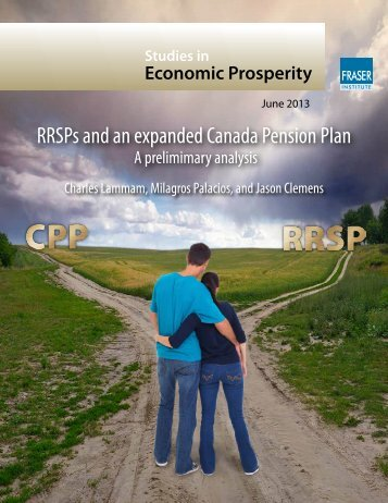 RRSPs and an expanded Canada Pension Plan: A ... - Fraser Institute