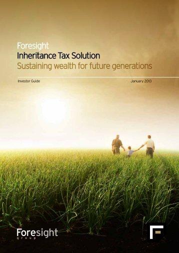 Foresight Inheritance Tax Solution Sustaining ... - Foresight Group