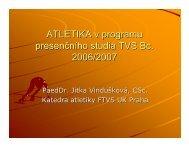ATLETIKA v programu presenčního studia TVS Bc. 2006/2007