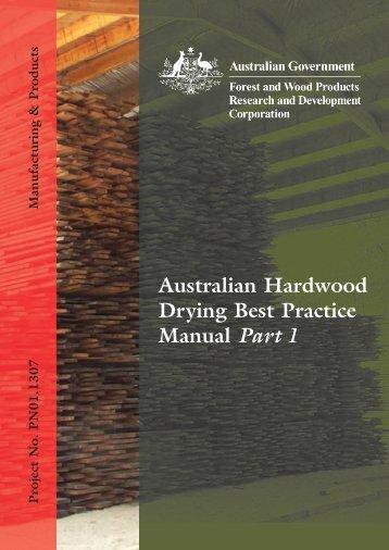 Australian Hardwood Drying Best Practice Manual Part 1