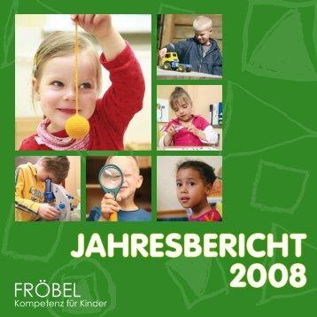 JahresBericht 2008 - FRÖBEL - Kompetenz für Kinder