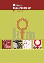 Chronik (hier herunterladbar) - Bremer Frauenmuseum