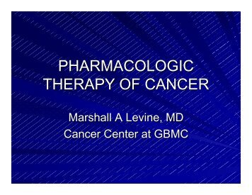 PHARMACOLOGIC THERAPY OF CANCER
