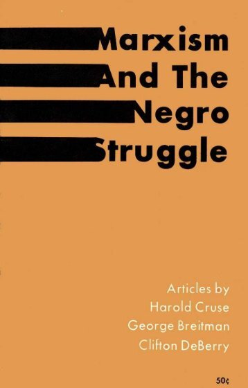 ~ Marxism and The Negro struggle - Freedom Archives