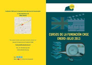 CURSOS DE LA FUNDACIÓN CNSE ENERO-JULIO 2013 ...
