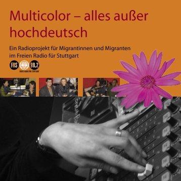 Multicolor Broschüre (PDF, 1.88 MB) - Freies Radio für Stuttgart