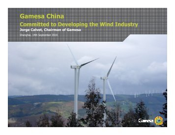 Gamesa China: Committed to Developing the Wind Industry