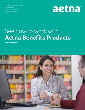 2012 Aetna Benefits Products