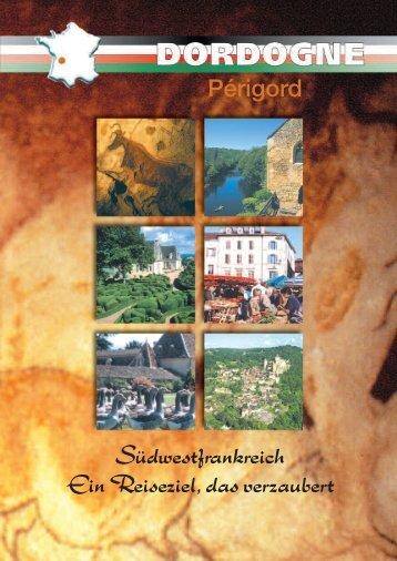 Périgord Südwestfrankreich Ein Reiseziel, das verzaubert