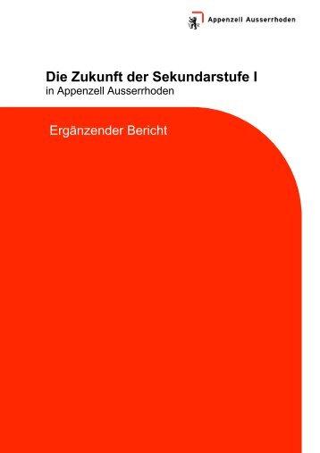 Ergänzender Bericht Zukunft der Sekundarstufe I AR - Appenzell ...