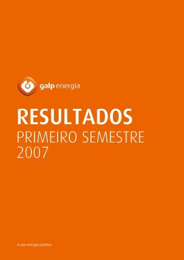 PRIMEIRO SEMESTRE 2007 - Galp Energia