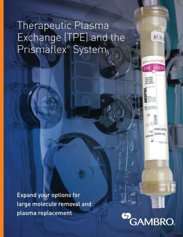 Therapeutic Plasma Exchange (TPE) and the Prismaflex ... - Gambro