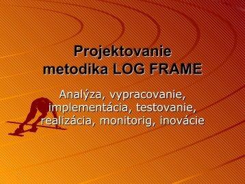 Projektovanie metodika LOG FRAME