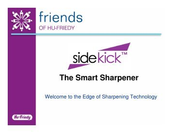 Sidekick presentation - Friends of Hu-Friedy