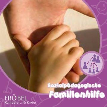 Sozialpädagogische Familienhilfe - FRÖBEL - Kompetenz für Kinder