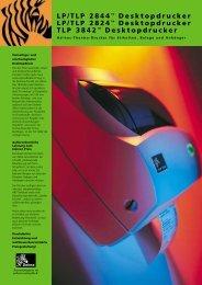 LP/TLP 2844™ Desktopdrucker LP/TLP 2824™ Desktopdrucker ...