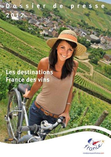 D o s s i e r d e p r e s s e 2012 Les destinations France des vins