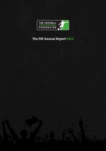 The FSF Annual Report 2012 - Football Supporters' Federation