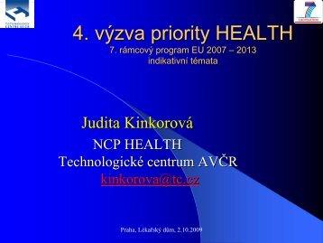 Presentace Doc. RNDr. Kinkorové, CSc., Technologické centrum AV