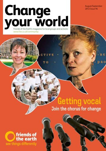 Change Your World - issue 94 - Aug/Sep 2012 - Friends of the Earth
