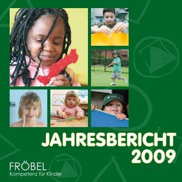 JAHRESBERICHT 2009 - FRÖBEL - Kompetenz für Kinder