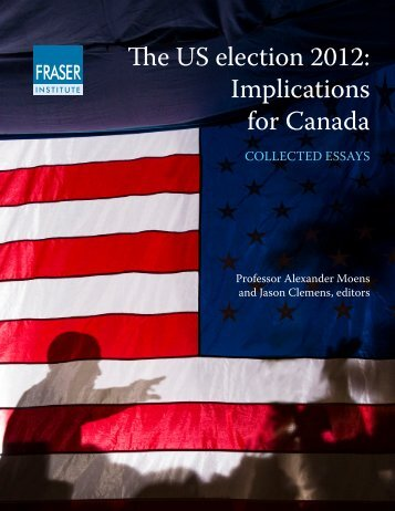The US Election 2012: Implications for Canada - Fraser Institute