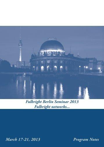Fulbright Berlin Seminar 2013 Fulbright networks... Program Notes ...