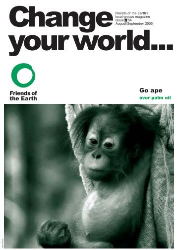 Change Your World - issue 54 Aug/Sept 2005 - Friends of the Earth