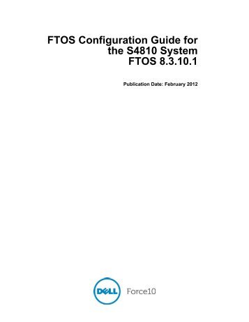 S4810 Configuration Guide, FTOS 8.3.10.1 - Force10 Networks