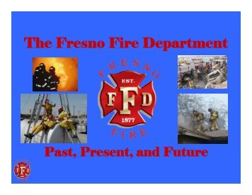 The Fresno Fire Department - City of Fresno