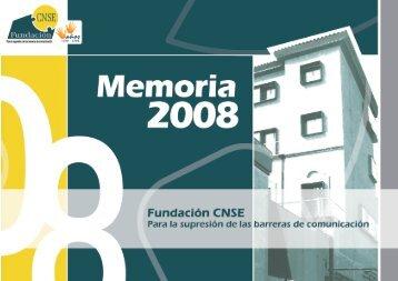 Memoria de gestión 2008 - Fundación CNSE