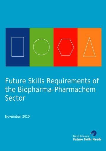 Future Skills Requirements of the Biopharma-Pharmachem ... - Forfás
