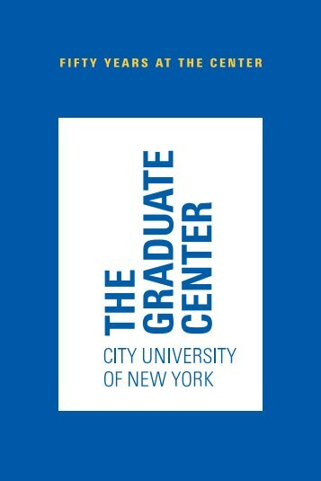 Fifty Years at the Center Book - CUNY Graduate Center