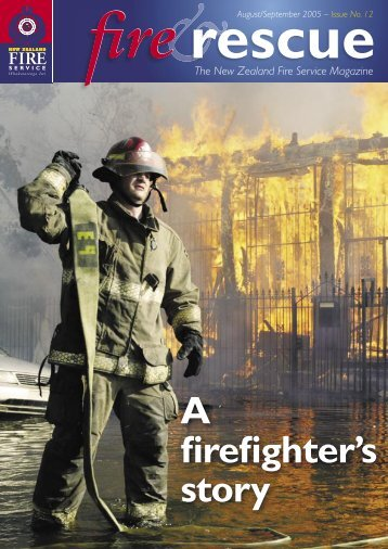 Fire & Rescue issue 12.indd - New Zealand Fire Service