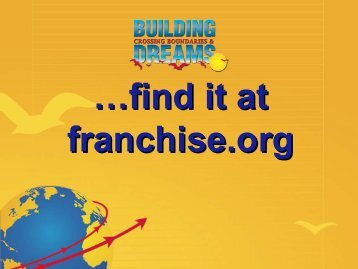 …find it at franchise.org - International Franchise Association