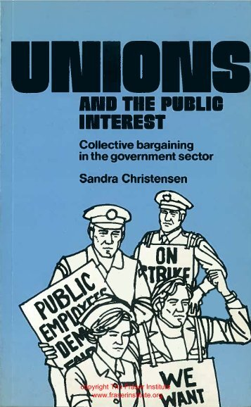Unions and the Public Interest: Collective ... - Fraser Institute
