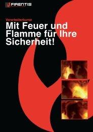 Mit Feuer und Flamme für Ihre Sicherheit! - Firentis AG
