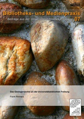 Das Geologenarchiv an der Universitätsbibliothek Freiburg - FreiDok