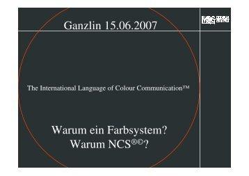 Warum ein Farbsystem? Warum NCS ? Ganzlin 15.06.2007