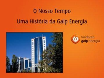 Resumo do livro O Nosso Tempo – Uma História da Galp Energia