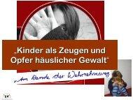 """""""Kinder als Zeugen und Opfer häuslicher Gewalt """""""