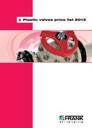Plastic valves price list 2013 - Frank GmbH