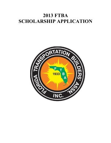 2013 FTBA Scholarship Application - Florida Transportation Builders